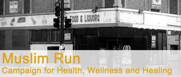 Muslim Run Corner Store Campaign for Health, Wellness and Healing